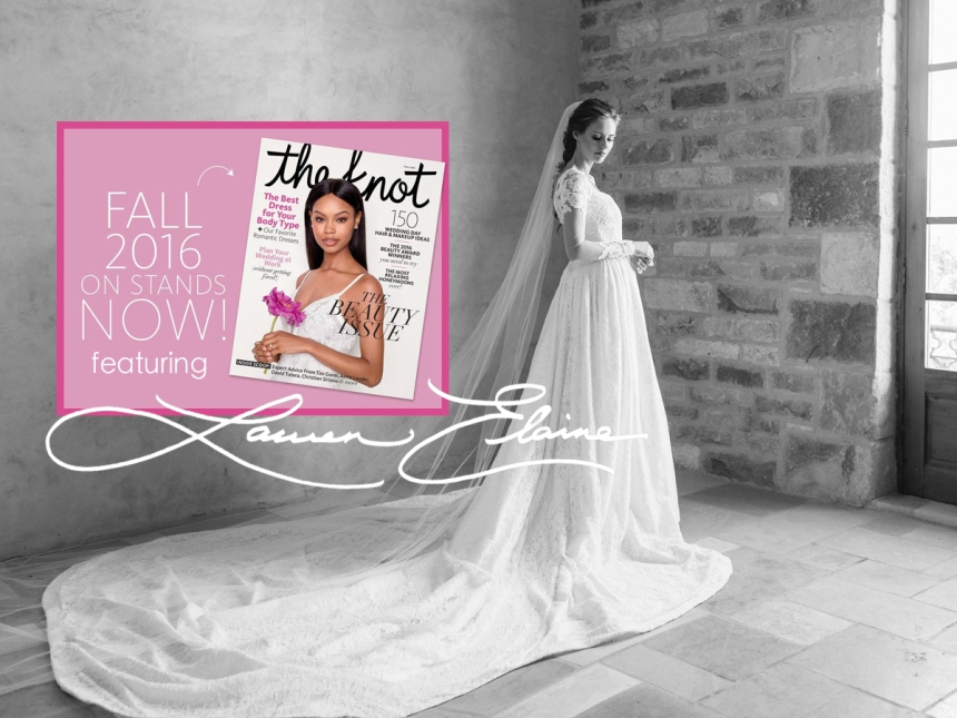 See Alyssa Campanella's custom Lauren Elaine wedding gown and reception dress in the Fall 2016 Issue of The Knot magazine!