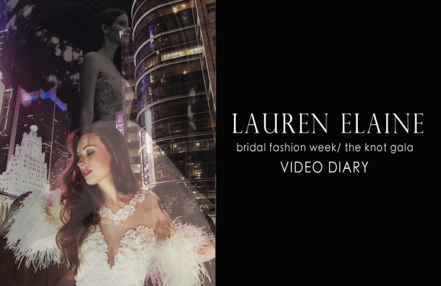An inside look at the 2016 Knot Gala and Bridal Fashion week in New York with Designer Lauren Elaine of Lauren Elaine Bridal