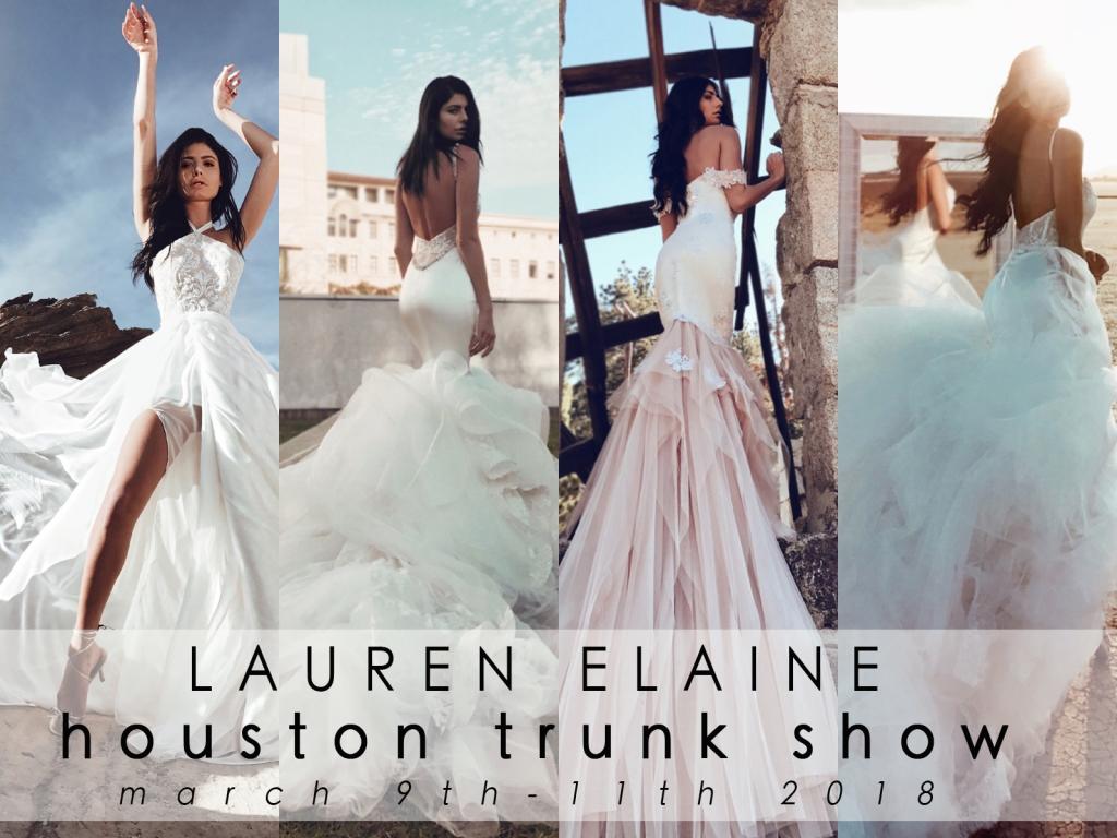 Lauren Elaine Bridal Houston Texas Trunk Show event March 9th-11th